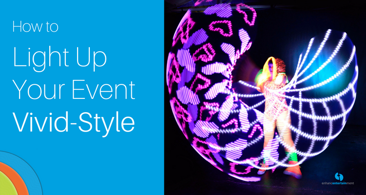 How to Light Up Your Event Vivid-Style