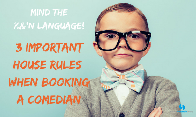 3 Important House Rules When Booking a Comedian