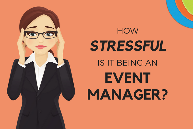 How Stressful is it Being an Event Manager?
