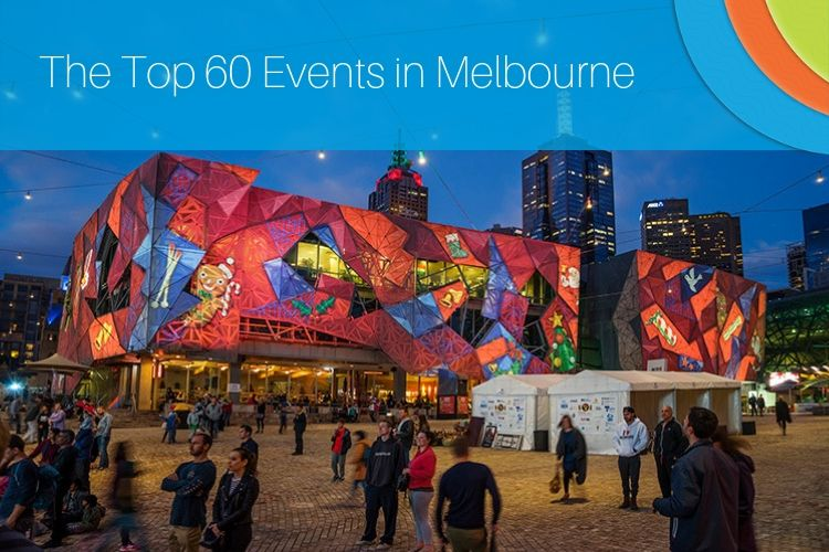 Top 60 Events in Melbourne to Attend