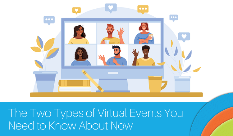 Two Types of Virtual Event You Need to Know About Now