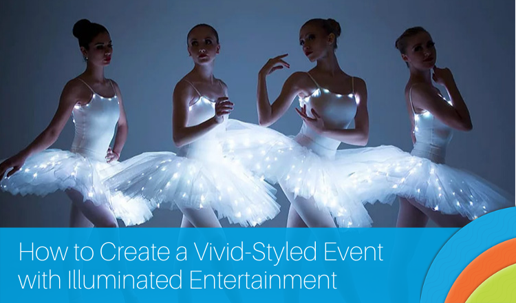 How to Create a Vivid-Style Event with Illuminated Entertainment